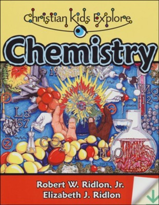 Christian Kids Explore Chemistry, Second Edition-Book & Digital Companion Guide   -     By: Robert W. Ridlon Jr., Elizabeth J. Ridlon
