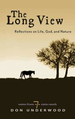 The Long View: Reflections on Life, God, and Nature - eBook  -     By: Donald W. Underwood