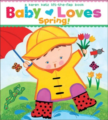 Baby Loves Spring!: A Karen Katz Lift-The-Flap Book  -     By: Karen Katz