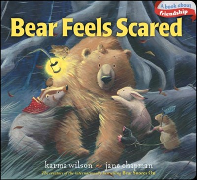 Bear Feels Scared  -     By: Karma Wilson     Illustrated By: Jane Chapman