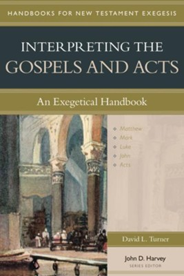 Interpreting the Gospels and Acts: An Exegetical Handbook  -     Edited By: John D. Harvey     By: David L. Turner