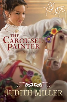 Carousel Painter, The - eBook  -     By: Judith Miller