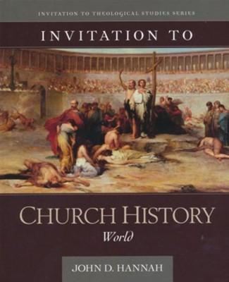 Invitation To Church History World John D Hannah 9780825427756