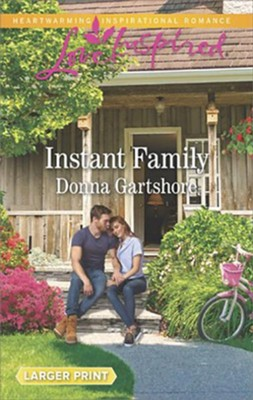 Instant Family, Large Print Edition   -     By: Donna Gartshore