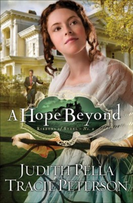 Hope Beyond , A - eBook  -     By: Judith Pella, Tracie Peterson