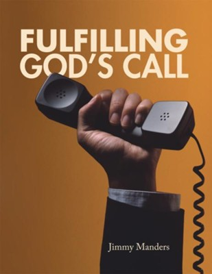 Fulfilling God's Call - eBook  -     By: Jimmy Manders