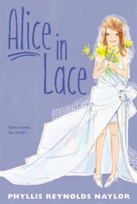 #8: Alice in Lace  -     By: Phyllis Reynolds Naylor