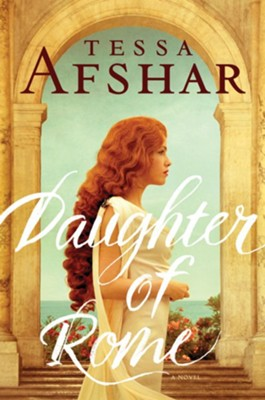 Daughter of Rome, hardcover  -     By: Tessa Afshar