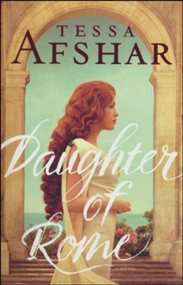 Daughter of Rome, softcover  -     By: Tessa Afshar
