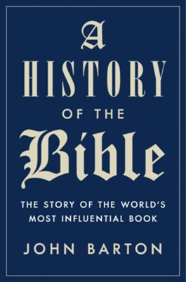 A History of the Bible  -     By: John Barton