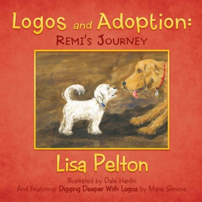 Logos and Adoption: Remi's Journey - eBook  -     By: Lisa Pelton