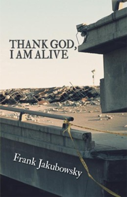 Thank God, I Am Alive - eBook  -     By: Frank Jakubowsky
