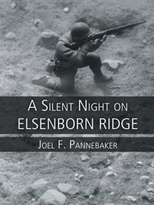 A Silent Night on Elsenborn Ridge - eBook  -     By: Joel Pannebaker