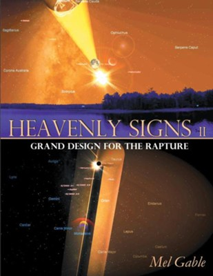 Heavenly Signs II: Grand Design for the Rapture - eBook  -     By: Mel Gable