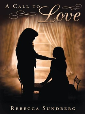 A Call to Love - eBook  -     By: Rebecca Sundberg