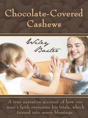 Chocolate-Covered Cashews - eBook  -     By: Wiley Baxter