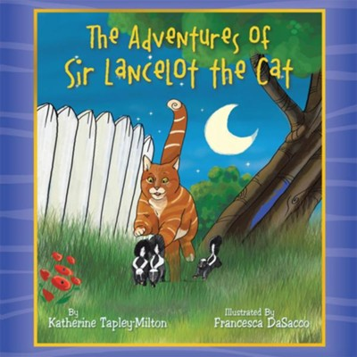 The Adventures of Sir Lancelot the Cat - eBook  -     By: Katherine Tapley-Milton