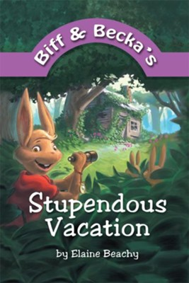 Biff and Becka's Stupendous Vacation - eBook  -     By: Elaine Beachy