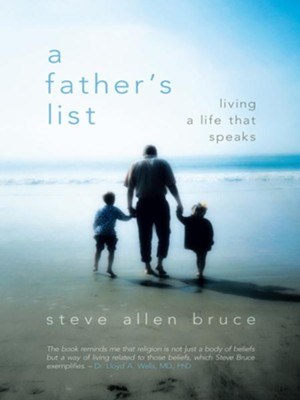 A Father's List: Living a Life that Speaks - eBook  -     By: Steve Allen Bruce