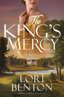 The King's Mercy: A Novel  -     By: Lori Benton