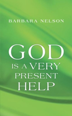 God Is a Very Present Help - eBook  -     By: Barbara Nelson