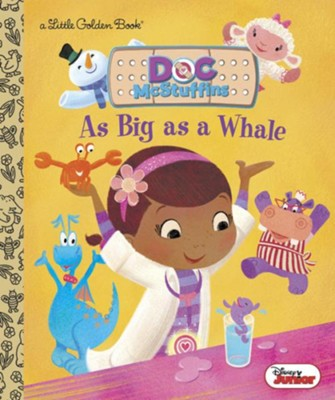 As Big as a Whale (Disney Junior: Doc McStuffins)  -     By: Andrea Posner-Sanchez     Illustrated By: RH Disney Illustrator