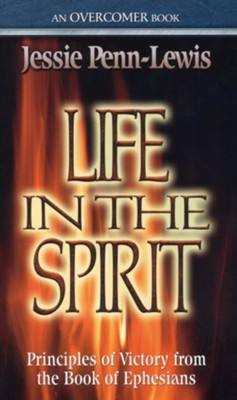 Life in the Spirit: Principles of Victory from the Book of Ephesians - eBook  -     By: Jessie Penn-Lewis