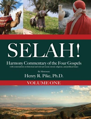 Selah! Harmony Commentary of the Four Gospels, Volume 1 - eBook  -     By: Henry R. Pike