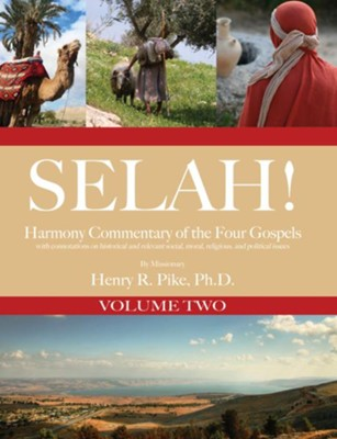 Selah! Harmony Commentary of the Four Gospels, Volume 2 - eBook  -     By: Henry R. Pike