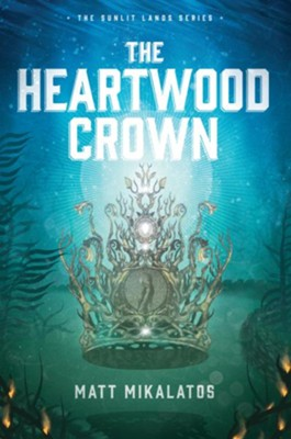 The Heartwood Crown, hardcover #2  -     By: Matt Mikalatos