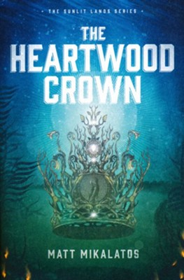 The Heartwood Crown, softcover #2  -     By: Matt Mikalatos