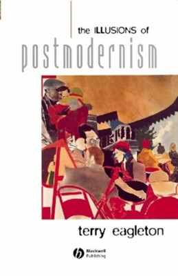 The Illusions of Postmodernism - eBook  -     By: Terry Eagleton