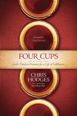 The Four Cups of Promise: The Journey to Fulfillment God Planned for You - eBook  -     By: Chris Hodges