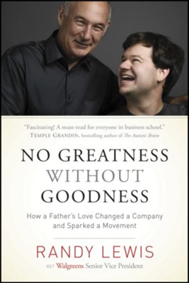 No Greatness without Goodness: How a Father's Love Changed a Company and Sparked a Movement - eBook  -     By: Randy Lewis, Christine Wicker