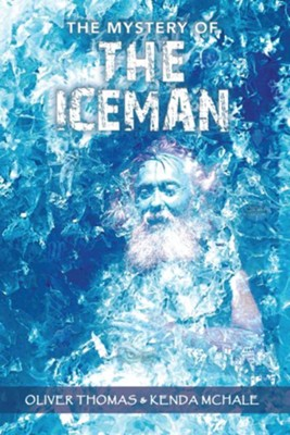 The Mystery of THE ICEMAN - eBook  -     By: Oliver Thomas, Kenda McHale