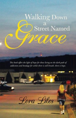 Walking Down a Street Named Grace - eBook  -     By: Lora Liles
