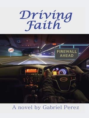 Driving Faith - eBook  -     By: Gabriel Perez