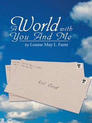 A World With You And Me - eBook  -     By: Louise Fami