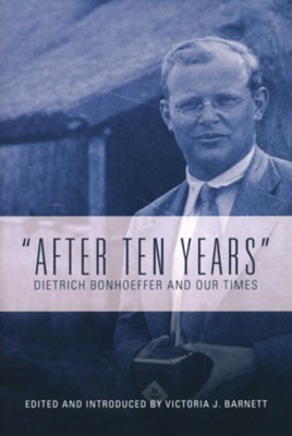After Ten Years: Dietrich Bonhoeffer and Our Times  -     By: Victoria J. Barnett