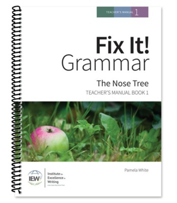 Fix It! Grammar Book 1: The Nose Tree (Grades 3-12) Teacher's Manual   -
