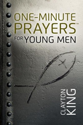 One-Minute Prayers for Young Men - eBook  -     By: Clayton King