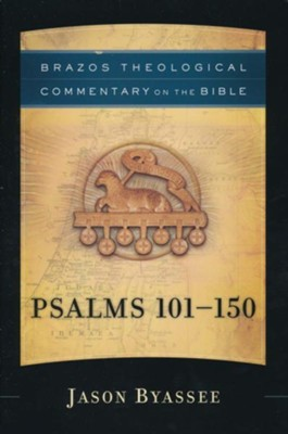 Psalms 101-150: Brazos Theological Commentary on the Bible   -     By: Jason Byassee