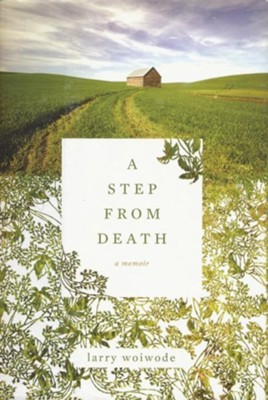 A Step from Death: A Memoir   -     By: Larry Woiwode