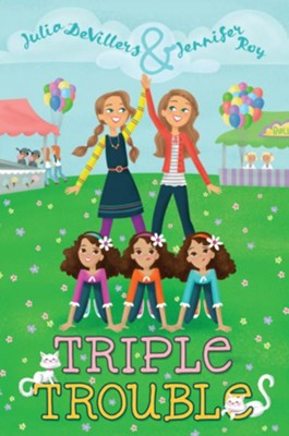 Triple Trouble  -     By: Julia DeVillers, Jennifer Roy