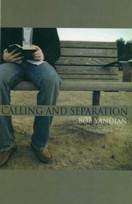 Calling and Separation: Opening the Door to Your Ministry and Purpose - eBook  -     By: Bob Yandian