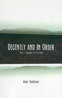 Decently and In Order: God's Word to Pastors - eBook  -     By: Bob Yandian
