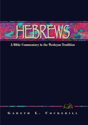 Hebrews: A Commentary for Bible Students - eBook  -     By: Garreth L. Cockerill