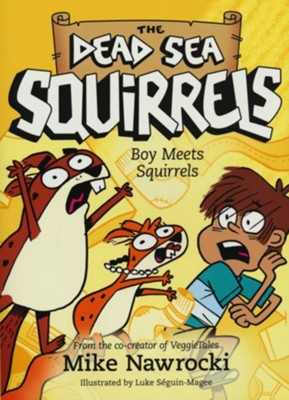 Boy Meets Squirrels, #2  -     By: Mike Nawrocki     Illustrated By: Luke Seguin-Magee