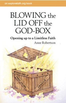 Blowing the Lid Off the God-Box: Opening Up to a Limitless Faith - eBook  -     By: Anne Robertson