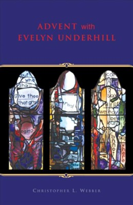 Advent with Evelyn Underhill - eBook  -     By: Christopher L. Webber